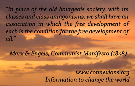 In place of the old bourgeois society, with its classes and class antagonisms, we shall have an association in which the free development of each is the condition for the free development of all. - Karl Marx
