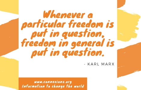 Whenever a particular freedom is put in question, freedom in general is put in question. - Karl Marx