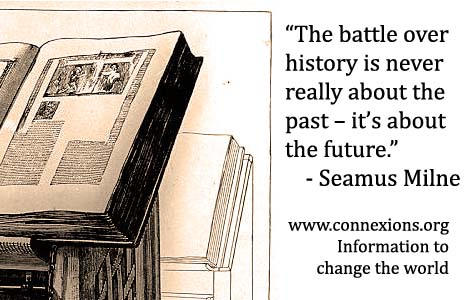 Seamus Milne: The battle over history is never really about the past - it's about the future.