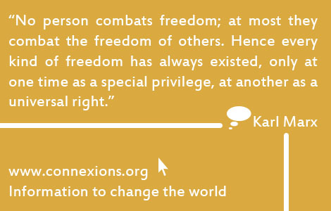 No person combats freedom; at most they combat the freedom of others. Hence every kind of freedom has always existed, only at one time as a special privilege, at another as a universal right. - Karl Marx