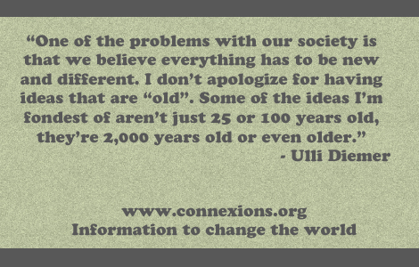 Ulli Diemer: One of the problems with our society is that we believe everything has to be new and different. I don't apologize for having ideas that are