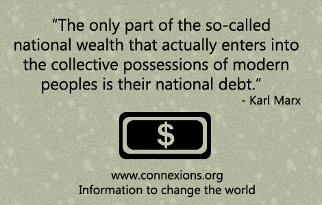The only part of the so-called national wealth that actually enters into the collective possessions of modern peoples is their national debt. - Karl Marx