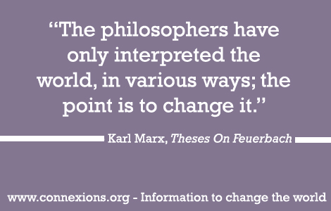 The philosophers have only interpreted the world, in various ways; the point is to change it. - Karl Marx