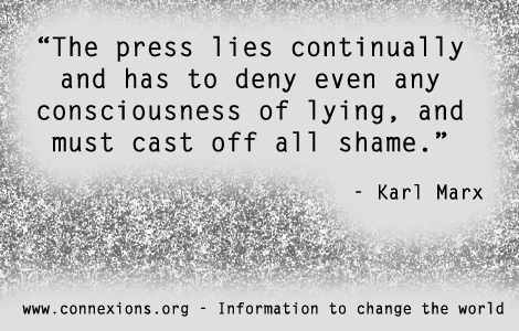 Karl Marx: The press lies continually and has to deny even any consciousness of lying, and must cast off all shame.