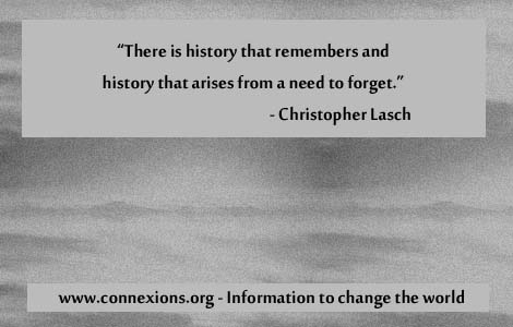 Christopher Lasch: There is history that remembers and history that arises from a need to forget.
