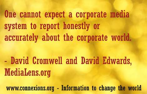 MediaLens: One cannot expect a corporate media system to report honestly or accurately about the corporate world.