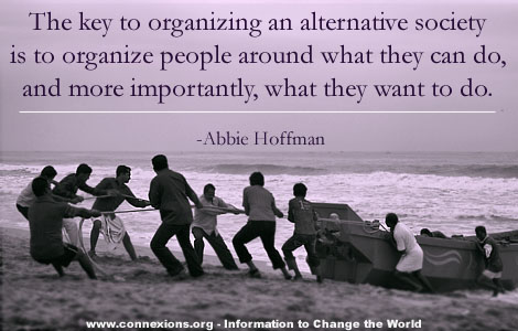 Abbie Hoggman: The key to organizing an alternative society is to organize people around what they can do, and, more importantly, what they want to do.