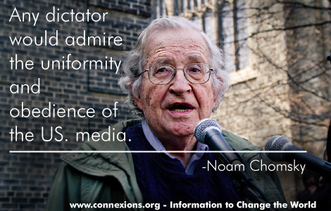 Noam Chomsky: Any dictator would admire the uniformity and obedience of the U.S. media.